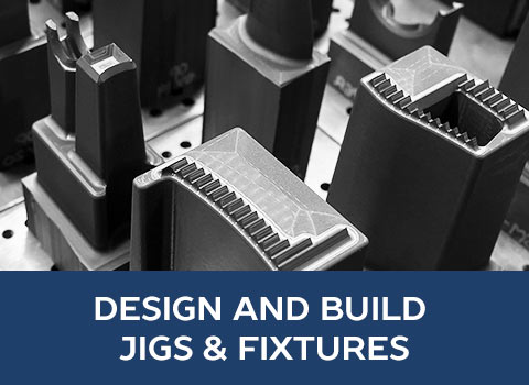 DESIGN AND BUILD JIGS & FIXTURES